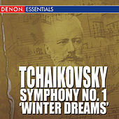 Play & Download Tchaikovsky - Symphony No. 1 - 'Winter Dreams' by Various Artists | Napster