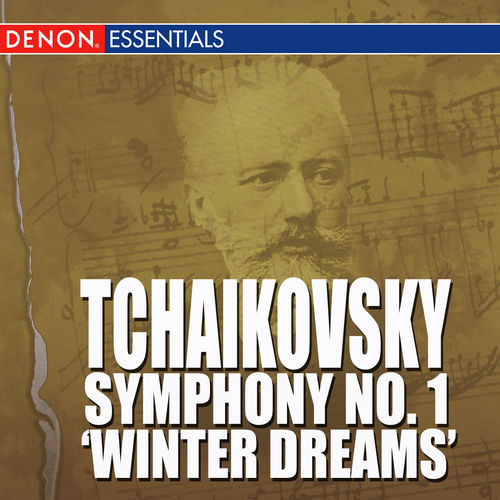 Tchaikovsky - Symphony No. 1 - 'Winter Dreams' by Various Artists