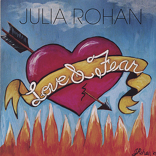 Love & Fear by Julia Rohan