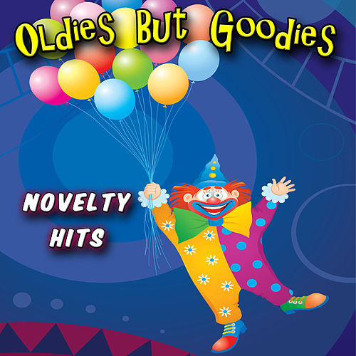 Oldies But Goodies - Novelty Hits von Various Artists