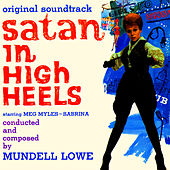Play & Download Satan In High Heels by Mundell Lowe | Napster