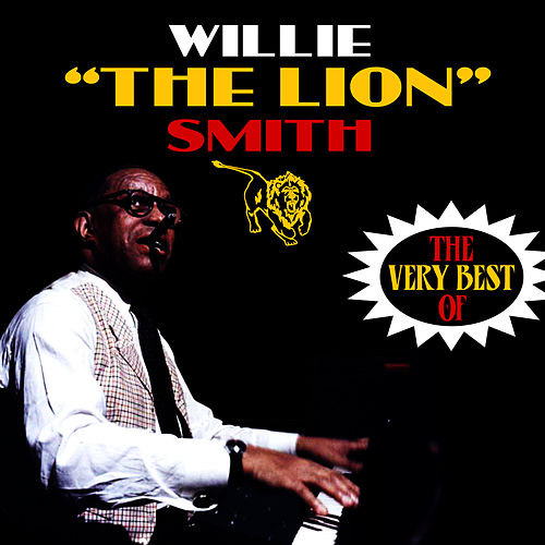 Play & Download The Very Best Of by Willie 'The Lion' Smith | Napster