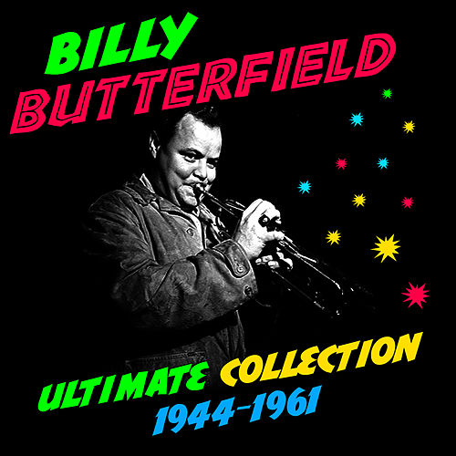 Play & Download Ultimate Collection (1944-1961) by Billy Butterfield | Napster