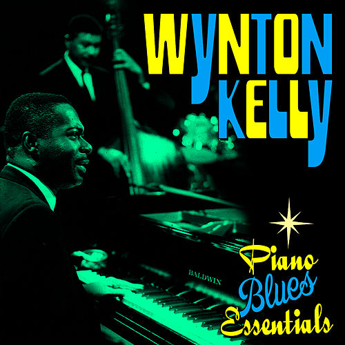 Play & Download Piano Blues Essentials by Wynton Kelly | Napster