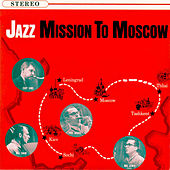 Play & Download Jazz - Mission To Moscow by Various Artists | Napster