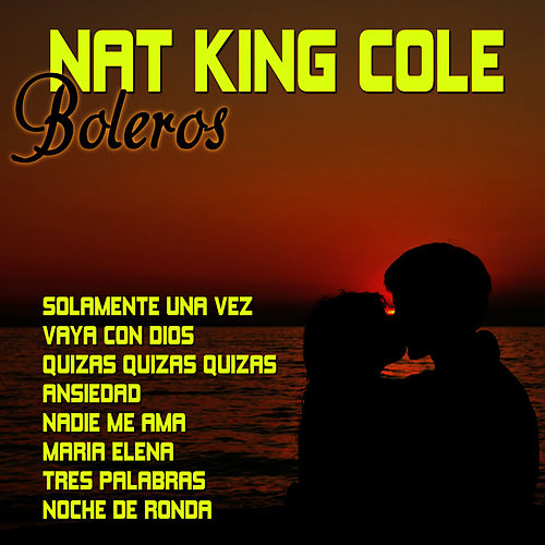 Play & Download Nat King Cole Boleros by Nat King Cole | Napster