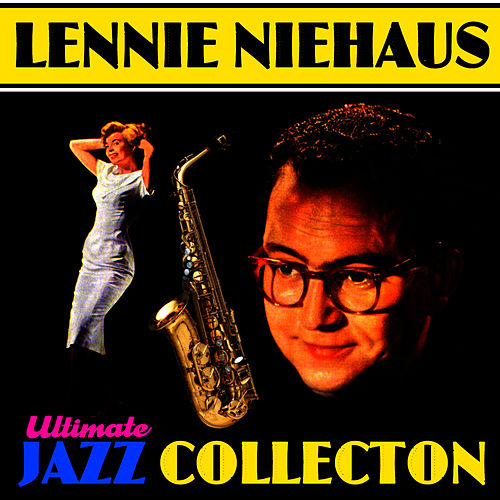 Play & Download Ultimate Jazz Collection by Lennie Niehaus | Napster