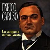 Play & Download La campana di San Giusto by Enrico Caruso | Napster