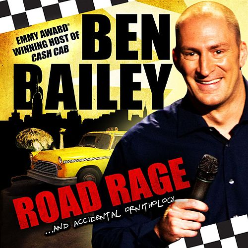 Play & Download Road Rage…and Accidental Ornithology by Ben Bailey | Napster