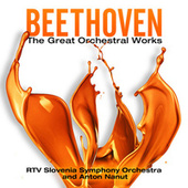 Play & Download Beethoven: The Great Orchestral Works by Various Artists | Napster