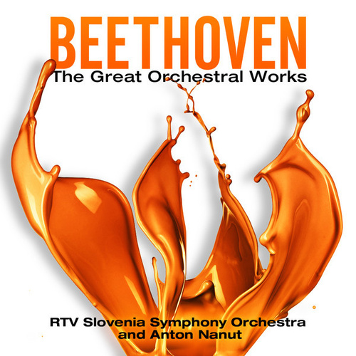 Beethoven: The Great Orchestral Works by Various Artists
