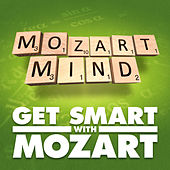 Play & Download Mozart Mind Get Smart With Mozart by Various Artists | Napster