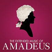 Play & Download The Extended Music of Amadeus by Various Artists | Napster