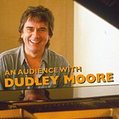 Play & Download An Audience With Dudley Moore by Dudley Moore | Napster
