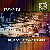 Play & Download The Jazz That Was Forgotten by Funky DL | Napster