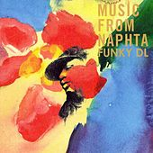 Play & Download Music From Naphta by Funky DL | Napster