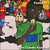 Play & Download The Classic Fantasy by Funky DL | Napster