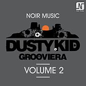 Play & Download Grooviera, Vol. 2 by Dusty Kid | Napster