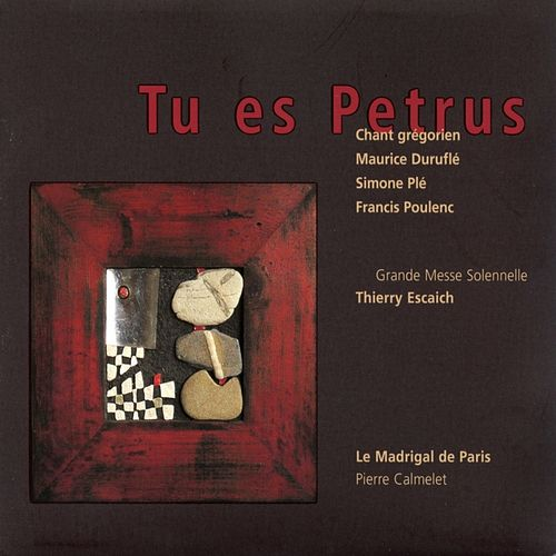 Play & Download Tu es Petrus by Thierry Escaich | Napster