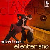 Play & Download El entrerriano by Anibal Troilo | Napster