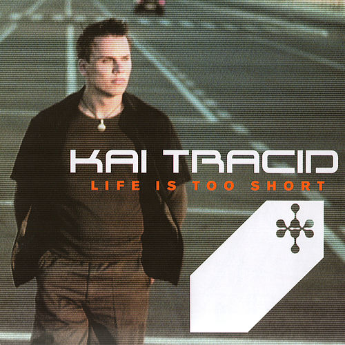 Play & Download Life Is Too Short by Kai Tracid | Napster
