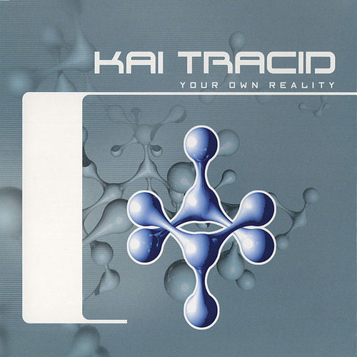 Play & Download Your Own Reality by Kai Tracid | Napster
