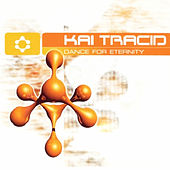 Dance For Eternity by Kai Tracid