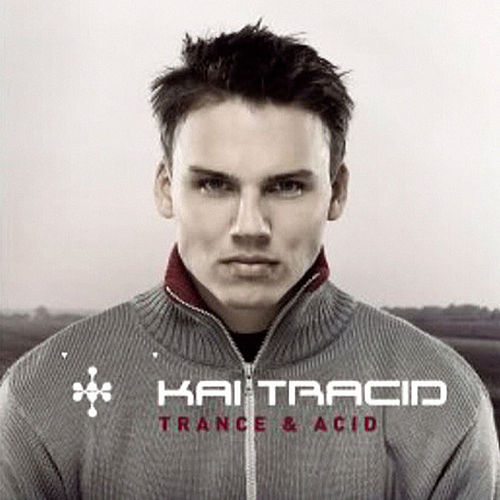 Play & Download Trance & Acid by Kai Tracid | Napster