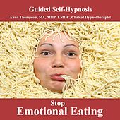 Play & Download Stop Emotional Eating Hypnosis For Weight Loss And Healthy Body Image With Bilateral Stimulation by Anna Thompson | Napster