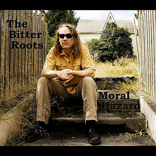 Play & Download Moral Hazard by The Bitter Roots | Napster
