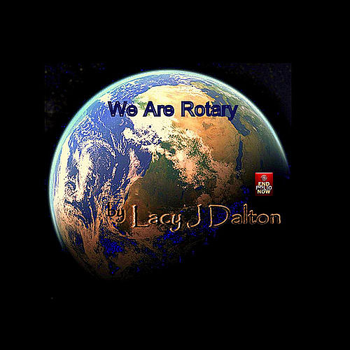 We Are Rotary by Lacy J. Dalton