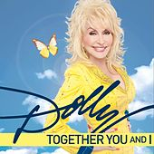 Play & Download Together You And I by Dolly Parton | Napster