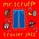 Play & Download Trouser Jazz by Mr. Scruff | Napster