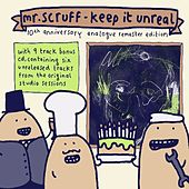 Play & Download Keep It Unreal (10th Anniversary Analogue Remaster Edition) by Mr. Scruff | Napster