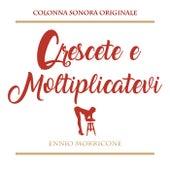 Play & Download Crescete e Moltiplicatevi by Ennio Morricone | Napster