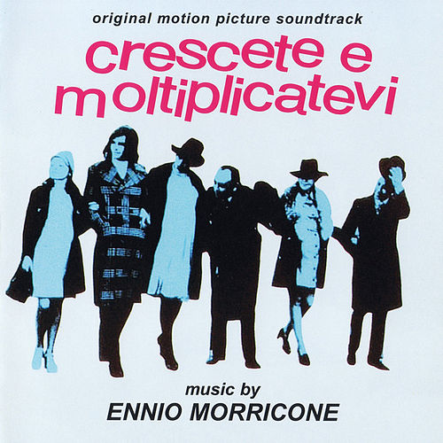 Play & Download Crescete e Moltiplicatevi by Ennio Morricone | Napster