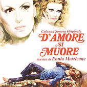 Play & Download D'Amore Si Muore by Ennio Morricone | Napster
