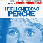 Play & Download I Bambini Chiedono Perche' by Ennio Morricone | Napster