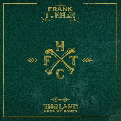 England Keep My Bones by Frank Turner