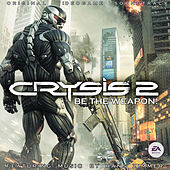 Play & Download Crysis 2: Be The Weapon! by Various Artists | Napster