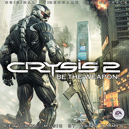 Crysis 2: Be The Weapon! by Various Artists