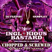 Play & Download Inglorious Bastard (Chopped & Screwed) by Gunplay | Napster
