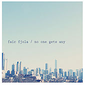 Play & Download No One Gets Any by Fair Fjola | Napster