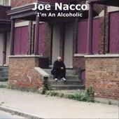 I'm An Alcoholic by Joe Nacco