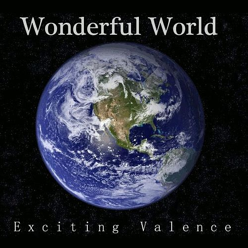 Wonderful World - Single by Exciting Valence