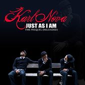Play & Download Just As I Am: The Prequel [Reloaded] by Karl Nova | Napster