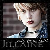 Play & Download Scars On My Heart by Jillaine | Napster
