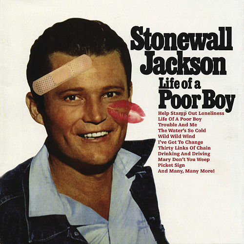 Play & Download Stonewall Jackson: Life Of A Poor Boy by Stonewall Jackson | Napster