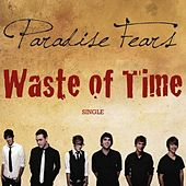 Play & Download Waste of Time - Single by Paradise Fears | Napster