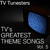 TV's Greatest Theme Songs Vol. 5 by TV Tunesters